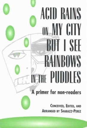 Acid Rains on My City, but I See Rainbows in the Puddles