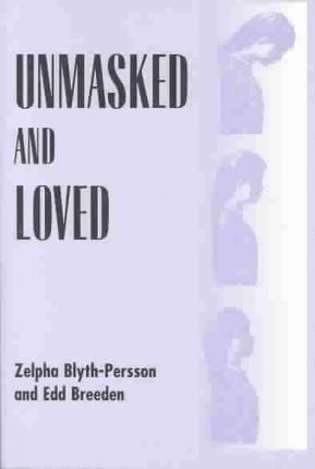 Unmasked and Loved