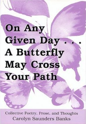 On Any Given Day...a Butterfly May Cross Your Path