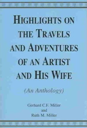 Highlights On The Travels And Adventures Of An Artist And His Wife