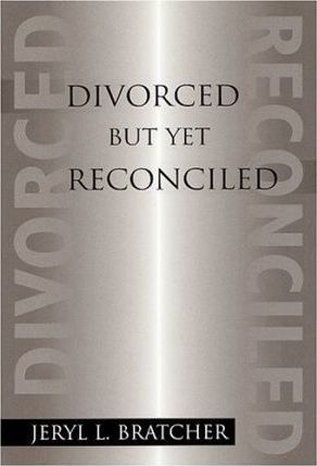 Divorced but Yet Reconciled