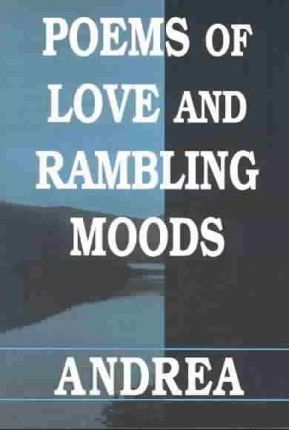 Poems of Love and Rambling Moods