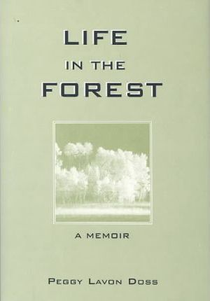 Life In The Forest: A Memoir