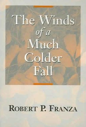 The Winds of a Much Colder Fall
