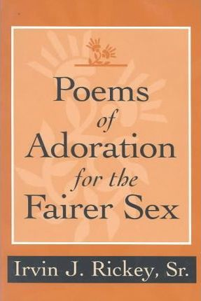 Poems of Adoration for the Fairer Sex