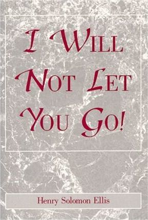 I Will Not Let You Go!