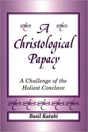 A Christological Papacy