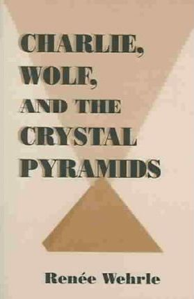 Charlie, Wolf And The Crystal Pyramids