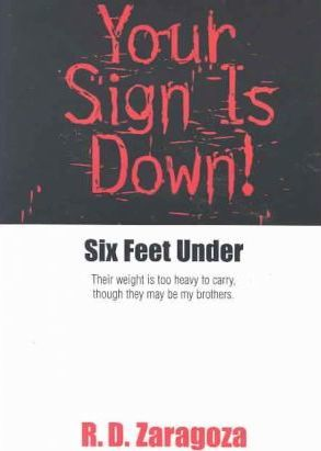 Your Sign Is Down! Six Feet Under
