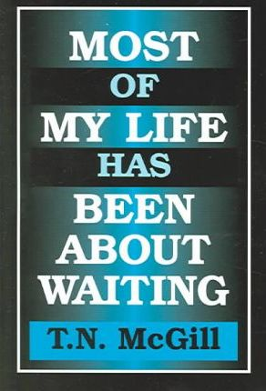 Most Of My Life Has Been About Waiting