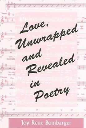 Love, Unwrapped And Revealed in Poetry