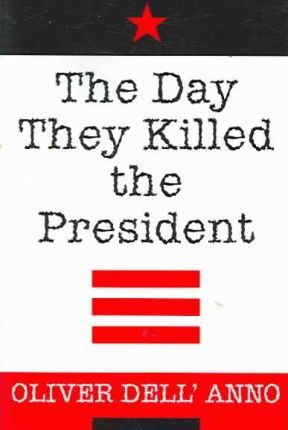 The Day They Killed the President