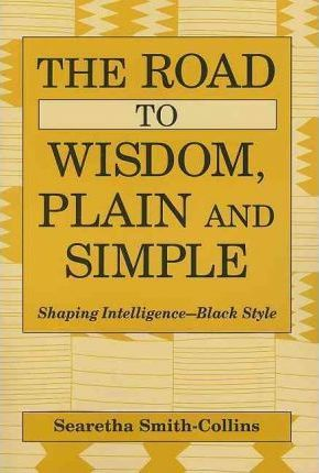 The Road to Wisdom, Plain and Simple
