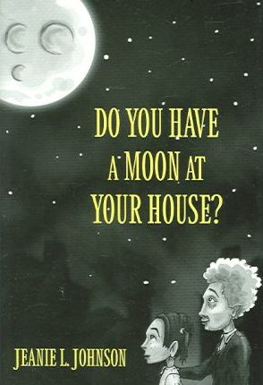 Do You Have a Moon at Your House?