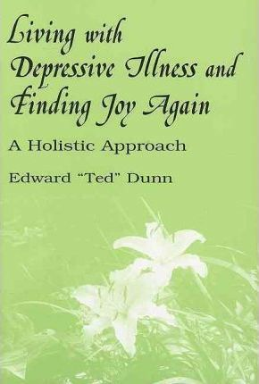 Living with Depressive Illness and Finding Joy Again