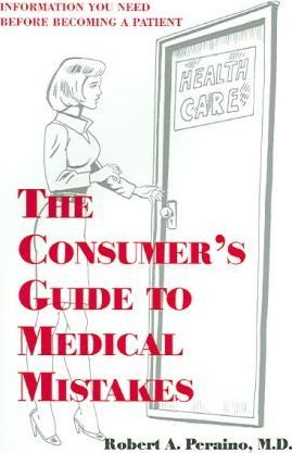 The Consumer's Guide to Medical Mistakes