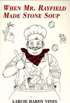 When Mr. Rayfield Made Stone Soup
