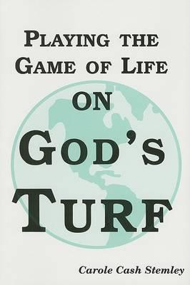 Playing the Game of Life on God's Turf