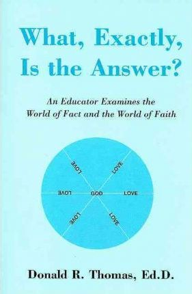 What, Exactly, Is the Answer?