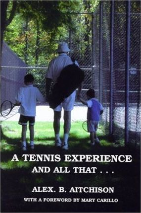 A Tennis Experience and All That--