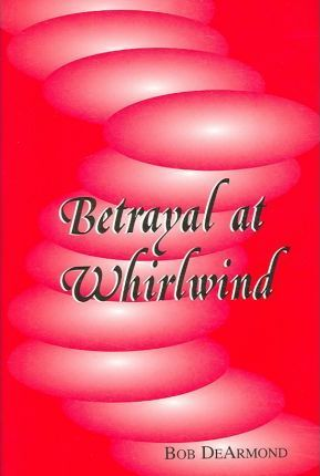 Betrayal at Whirlwind