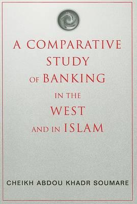 A Comparative Study of Banking in the West and in Islam