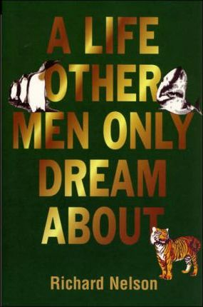 A Life Other Men Only Dream about