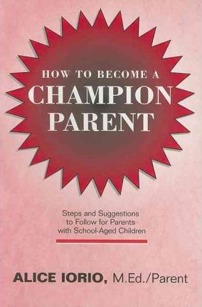 How to Become a Champion Parent