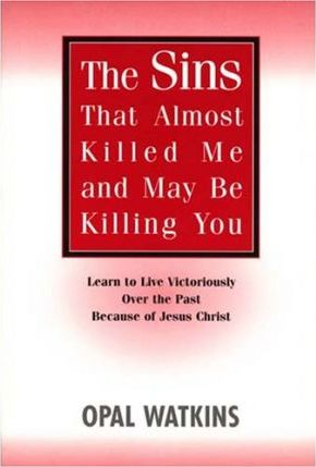 Sins That Almost Killed Me and May Be Killing You