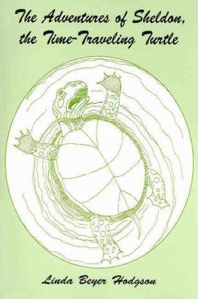 The Adventures of Sheldon, the Time-Traveling Turtle