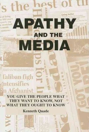 Apathy and the Media