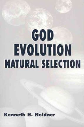 God, Evolution, Natural Selection