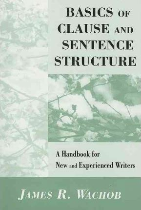Basics of Clause and Sentence Structure