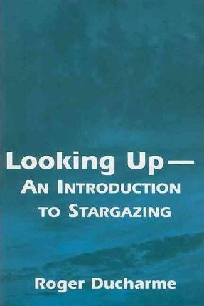 Looking Up - An Introduction to Stargazing