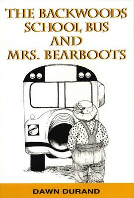 Backwoods School Bus and Mrs. Bearboots