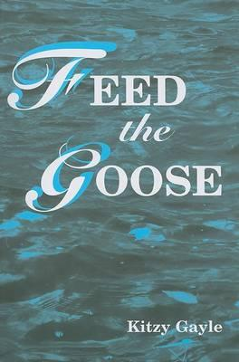 Feed the Goose