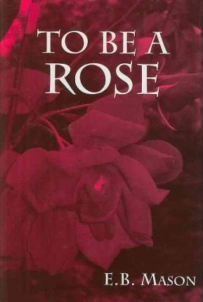 To Be a Rose