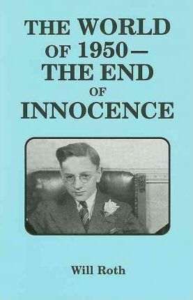 The World of 1950 -- The End of Innocence