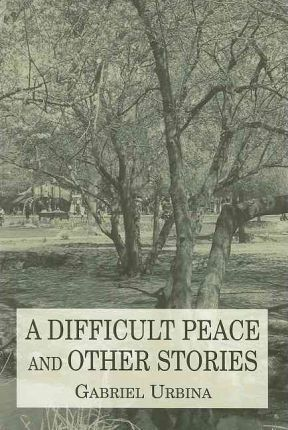 A Difficult Peace and Other Stories