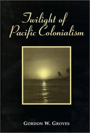 Twilight of the Pacific Colonialism