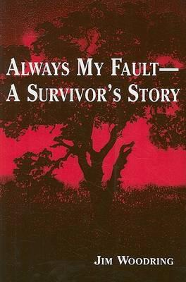 Always My Fault -- A Survivor's Story