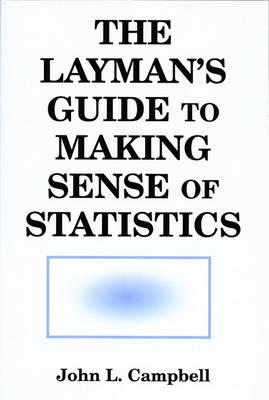 The Layman's Guide to Making Sense of Statistics
