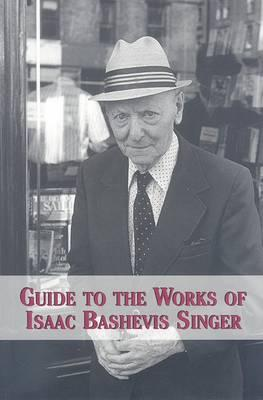 Guide to the Works of Isaac Bashevis Singer