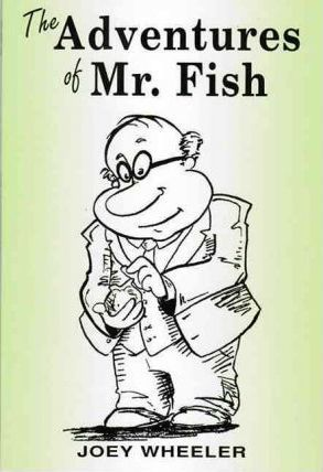 The Adventures of Mr. Fish