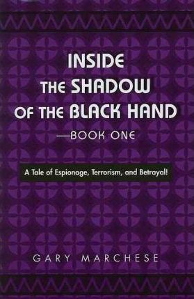 Inside the Shadow of the Black Hand