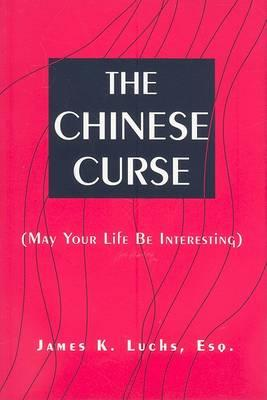 The Chinese Curse (May Your Life Be Interesting)
