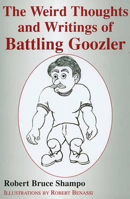 The Weird Thoughts and Writings of Battling Goozler