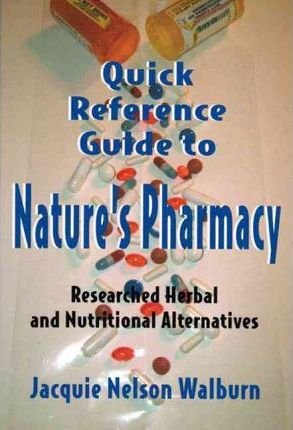 Quick Reference Guide to Nature's Pharmacy