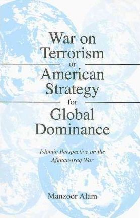 War on Terrorism or American Strategy for Global Domination