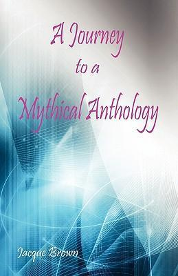 A Journey to a Mythical Anthology